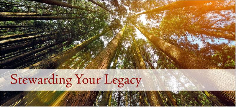 Stewarding your Legacy